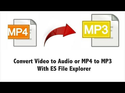 Convert Video To Audio/MP4 To MP3 With ES File Explorer