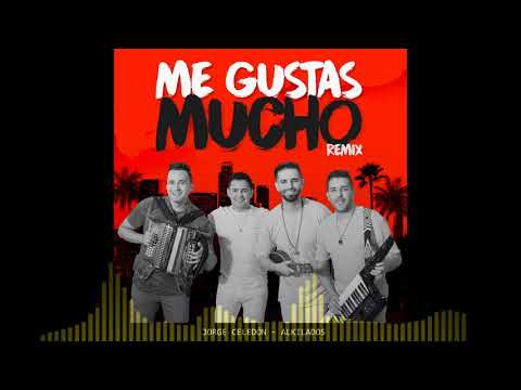 Me Gustas Mucho Remix Jorge Celedn Ft Alkilados Dj MR GEORGE DJ