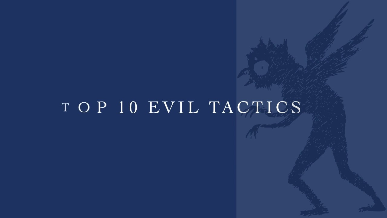 Top 10 Evil Tactics Used by our Enemies