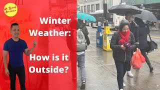 Winter Weather:  How is it outside?