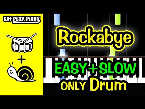 Rockabye - Piano Tutorial Easy SLOW [ONLY Drum] + Free Sheet Music PDF - Clean Bandit
