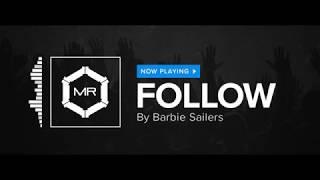 Barbie Sailers - Follow [HD]