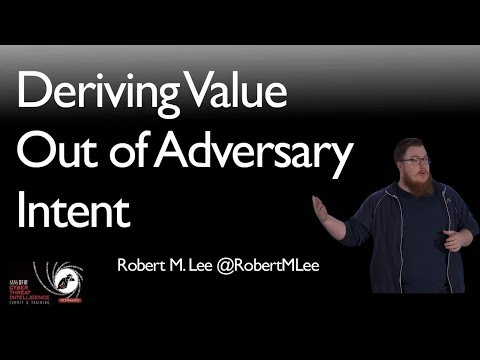 The Challenge of Adversary Intent and Deriving Value Out of It - SANS CTI Summit 2018