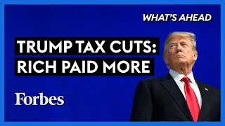 How The Rich Paid More Taxes With Trump's Tax Cuts - Steve Forbes | What's Ahead | Forbes