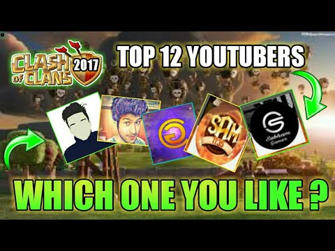 TOP 12 CLASH OF CLANS INDIAN YOUTUBERS 2017 II WHICH ONE IS YOUR FAV?