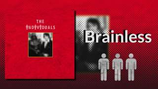The Individuals - Brainless