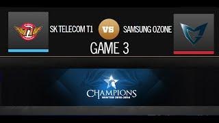 SK Telecom T1 K vs Samsung Ozone - Grand Final - Game 3 - OGN Champions Winter 2013-2014