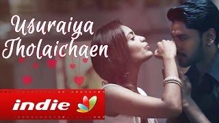 usuraiya-tholaichaen-pragathi-guruprasad-suriavelan-stephen-zechariah-tamil-album-love-song