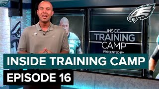Camp Comes To A Close Ep. 16 | Inside Training Camp | Philadelphia Eagles HD