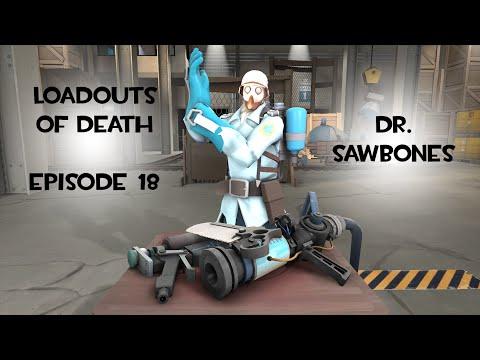 Loadouts of Death Episode 18: Dr. Sawbones
