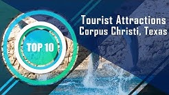 Top 10 Tourist Attractions in Corpus Christi, Texas