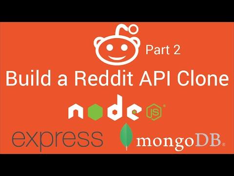 Build a Reddit API Clone with Node.js, Express and MongoDB - Part 2 - Tutorial - 2017
