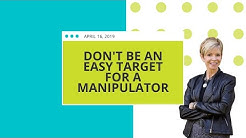 Don't Be An Easy Target For A Manipulator
