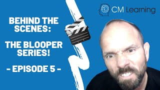 BEHIND THE SCENES: Bloopers from CM Learning | Episode 5