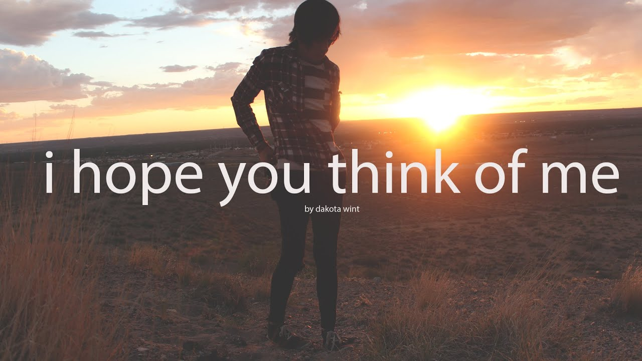 i hope you think of me   poem by dakota wint - YouTube