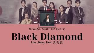 Lim Jeong Hee (임정희) - Black Diamond (Graceful Family OST Part.1)   Lyrics