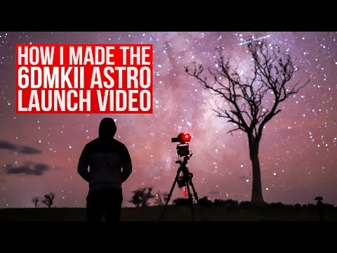 How I made the #6DMkII astro timelapse launch video