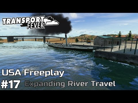 Expanding River Travel [1915-17] - Transport Fever [USA Freeplay] [ep17]