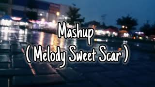 Download lagu MASHUP - MELODY SWEET SCAR -  ( Ikyy Pahlevii Remix )