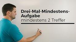 Drei-Mal-Mindestens-Aufgabe mit mindestens 2 Treffer, Stochastik | Mathe by Daniel Jung