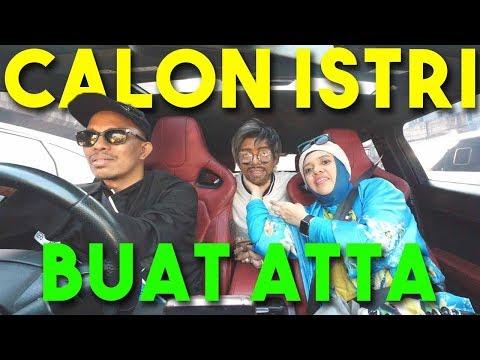 CALON ISTRI BUAT ATTA #JemputMamaPapa