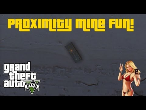 Proximity Mine Fun! (GTA 5)