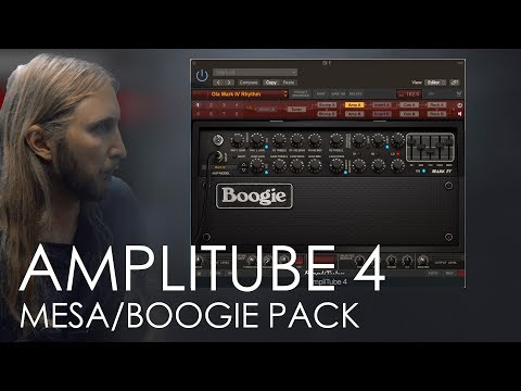 AmpliTube 4 - MESA/BOOGIE PACK - In depth preset making