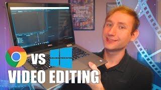 CHROMEBOOK VS WINDOWS - Laptop for Video Editing