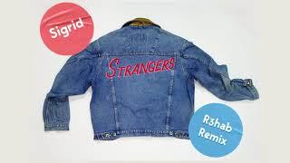 Sigrid - Strangers (R3hab Remix) download or listen mp3