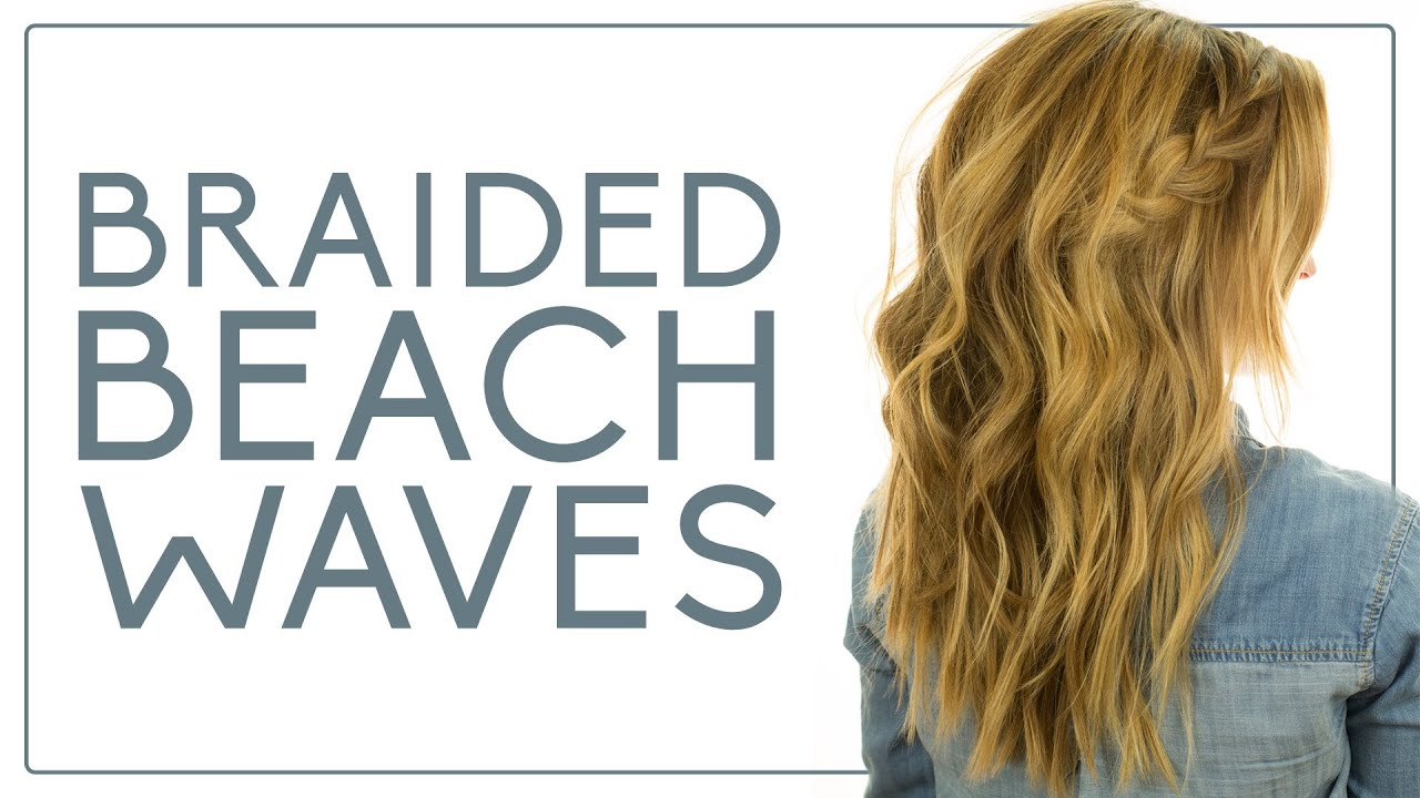 Braided Beach Waves Hair Tutorial