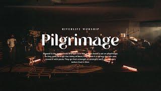 Pilgrimage | RiverLife Worship