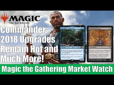 MTG Market Watch: Commander 2018 Upgrades Remain Hot and Much More
