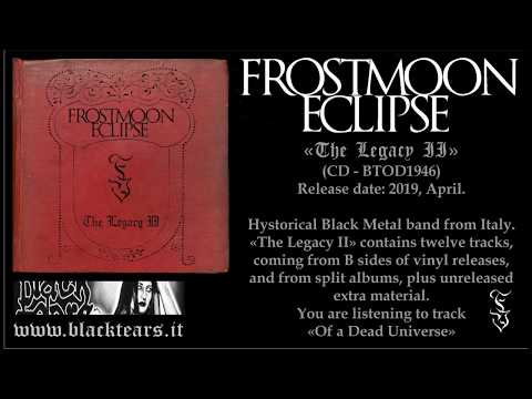"""FROSTMOON ECLIPSE """"Of a Dead Universe"""". from """"The Legacy II"""" CD - BTOD1946. a Black Tears release."""