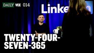 TWENTY-FOUR-SEVEN-365   DailyVee 014