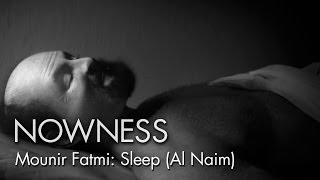 """Sleep (Al Naim)"" (Excerpt) by Mounir Fatmi"