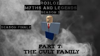 The Cult Family | ROBLOX Myths and Legends season 3 part 7 SEASON FINALE