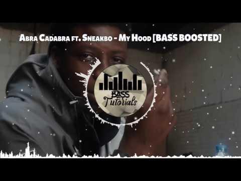 Abra Cadabra ft. Sneakbo - My Hood [BASS BOOSTED]