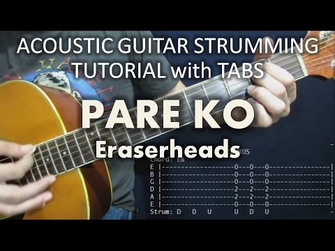 Pare Ko Eraserheads Acoustic Guitar Strumming Tutorial With Tabs
