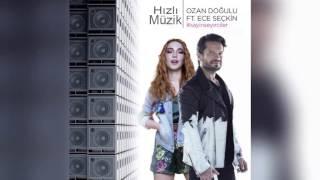 Ozan Doğulu feat. Ece Seçkin (Hızlı Versiyon) - Sayın Seyirciler