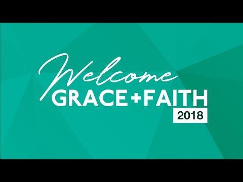 Grace + Faith UK 2018 - Session 3