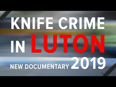 Knife Crime in Luton NEW 2019 Documentary [4K]