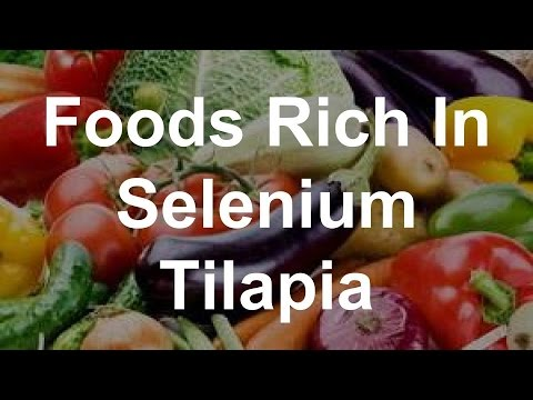 Foods Rich In Selenium - Tilapia