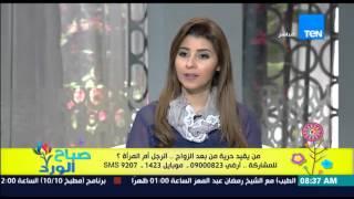 """صباح الورد - الكاتبة دعاء عبد السلام : الست المصرية أكتر سيدة بتتحمل كل الظروف """"إيه الست الجميلة دى"""""""