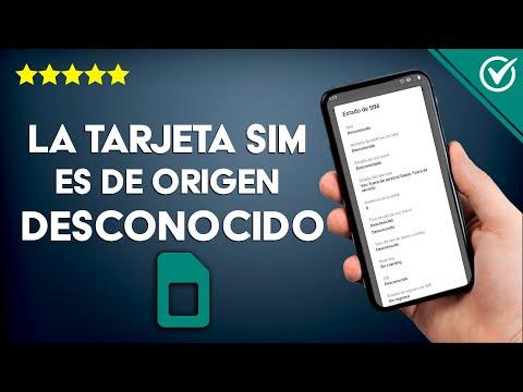'La Tarjeta SIM es de un Origen Desconocido' Solución Efectiva
