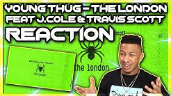 Young Thug - The London (ft. J. Cole & Travis Scott) Reaction Video