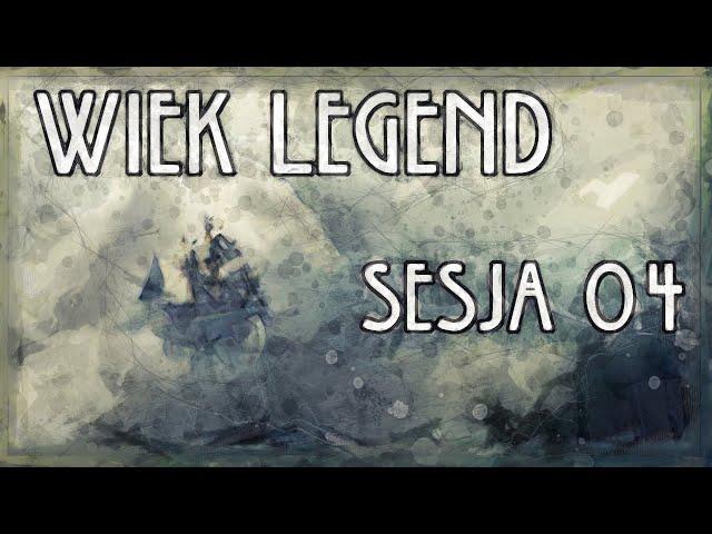 Wiek Legend 04 [Sesja RPG Earthdawn - Audio Only]