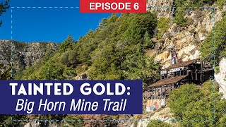 Tainted Gold | The Big Horn Mine Trail Hike