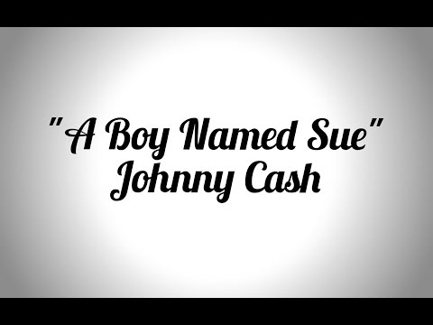 """A Boy Named Sue"" (Johnny Cash)"