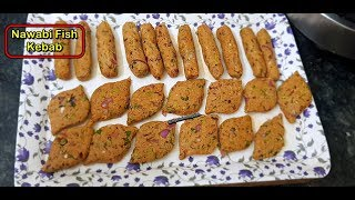 Nawabi Fish Kebab Recipe In Hindi | नावाबी फिश कबाब | My Kitchen My Dish