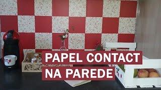 DECORANDO A PAREDE DA COZINHA COM PAPEL CONTACT